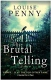 Louise Penny The Brutal Telling