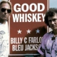 Farlow, Billy C. Good Whiskey