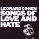Cohen, Leonard Songs Of Love And Hate