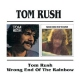 Rush, Tom Tom Rush/Wrong End of the