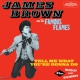 Brown, James & The Famous Tell Me What You´re..