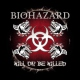 Biohazard Kill or Be Killed