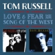Russell, Tom Love & Fear/Song of the..