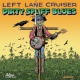 Left Lane Cruiser Dirty Spliff Blues