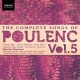 Poulenc, F. Complete Songs Vol.5