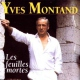 Montand, Yves Les Feuilles Mortes