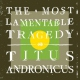 Titus Andronicus Most Lamentable Tragedy [LP]