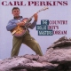 Perkins, Carl Country Boy´s Dream
