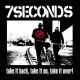 Seven Seconds Take It Back, Take It On
