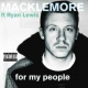 Macklemore For My People