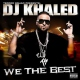 Dj Khaled We the Best
