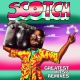 Scotch Greatest Hits & Remixes