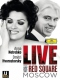 Netrebko / Hvorostovsky Live From Red Square