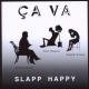 Slapp Happy Ca Va