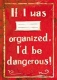 Se�it - If I was organized, I'd be dangerous!