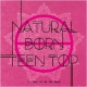 Teen Top Natural Born -Passion..