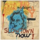 Golightly, Holly Slowtown Now! [LP]