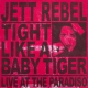 Rebel, Jett Tight Like a Baby Tiger [LP]