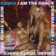 Kesha I Am The Dance..