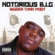 Notorious B.i.g. Bigger Than Most