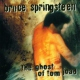 Springsteen, Bruce Ghost Of Tom Joad
