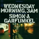 Simon Paul & Garfunkel Art Wednesday Morning 3am