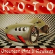 Koto Greatest Hits & Remixes