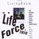 Life Force Trio Living Room