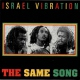 Israel Vibration Same Song + 4