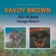 Savoy Brown Skin N Bone/Savage Return