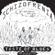 Taste Of Blues Schizofrenia