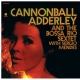 Adderley, Cannonball And the Bossa Rio Sextet [LP]