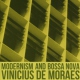 Moraes, Vinicius De Modernism and Bossa Nova