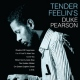 Pearson, Duke Tender Feelin´s