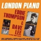 Thompson, Eddie & Dave Le London Piano