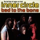 Inner Circle Bad To the Bone -18 Tr.-