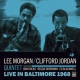 Morgan, Lee / Clifford Jord Live In Baltimore 1968