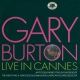 Burton, Gary Live In Cannes