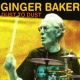 Baker, Ginger Dust To Dust