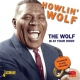 Wolf, Howlin´ The Wolf is At Your..
