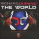 Durand, Richard Vs the World