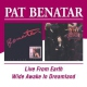 Benatar, Pat Live From Earth/Wide Awak