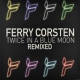 Corsten, Ferry Twice In a Blue Moon