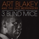 Blakey, Art & Jazz Messen Complete Three Blind Mice