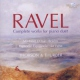 Ravel, M. Complete Works For Piano