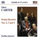 Carter, Elliott String Quartets No.2-4