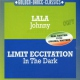 Lala / Limit Eccitation Johnny/In the Dark -4tr-
