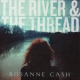 Cash, Rosanne River & the Thread -Ltd-