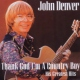 Denver, John Thank God I´m a Country..