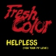 Fresh Color Helpless/You Took My Love